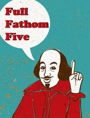"Shakespeare says, ""Full fathom five"""